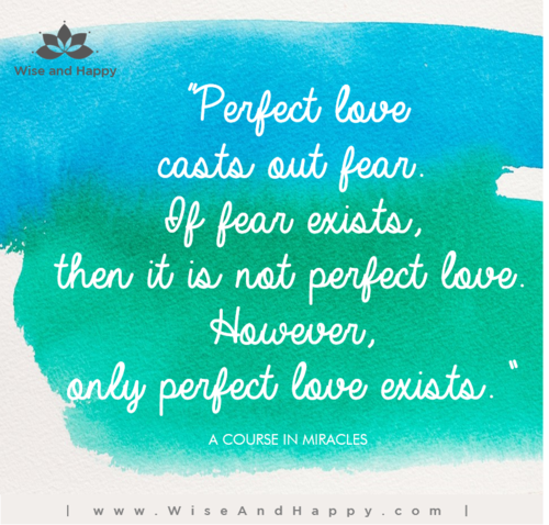 Perfect love casts out fear. If there is fear, then it is not perfect love. However, only perfect love exists.